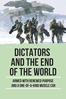 Dictators And The End Of The World: Armed With Renewed Purpose And A One-Of-A-Kind Muscle Car: Leaning Marcus Battle