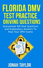 Florida drivers license test: Guaranteed 300 Questions and Explanatory Answers To Pass Your drivers test