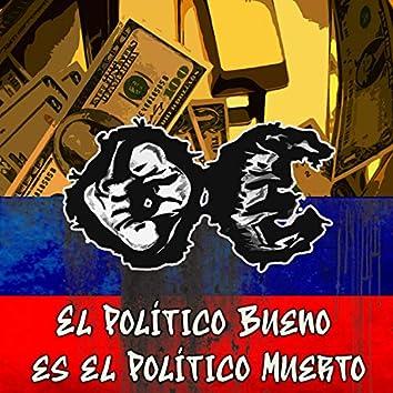 El Político Bueno Es El Político Muerto