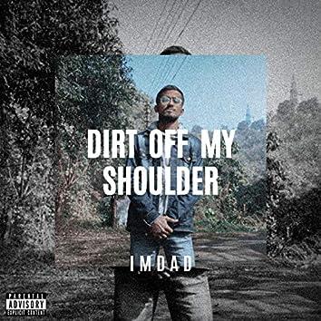 Dirt Off My Shoulder