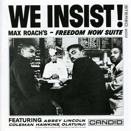 We Insist! Max Roach's-Freedom Now Suite