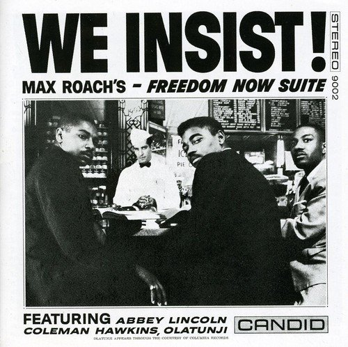 We Insist Max Roach's Freedom Now Suite