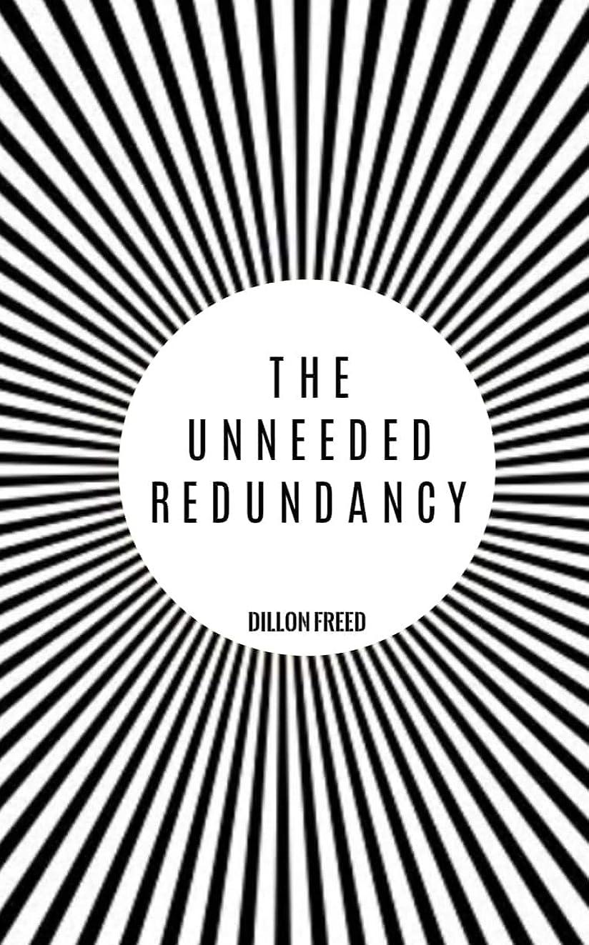 合併マッシュおしゃれなThe Unneeded Redundancy (English Edition)