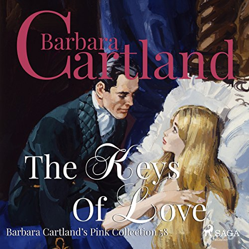 The Keys of Love (Barbara Cartland's Pink Collection 58) audiobook cover art