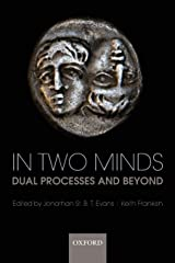 In Two Minds: Dual Processes and Beyond Paperback