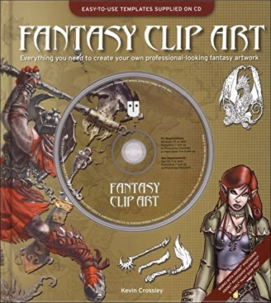Fantasy Clip Art: Everything You Need to Create Your Own Professional-Looking Fantasy Artwork by Kevin Crossley (2007-06-01)