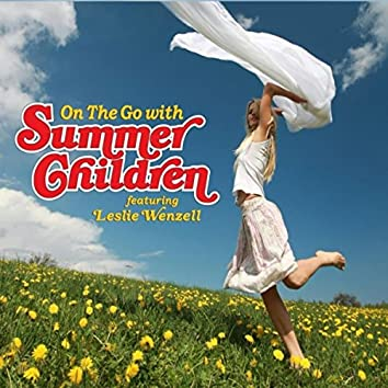 On the Go With Summer Children (feat. Leslie Wenzell)