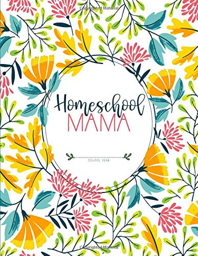 Homeschool Mama: Daily Assignment Tracker and Record Book Planner For One Student   Academic Calendar Year   Pretty Yellow Florals (Homeschooling Family Organizer)