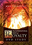 The Supernatural Ways of Royalty DVD Study: Discovering Your Rights and Privileges of Being a Son or Daughter of God