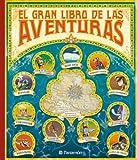 EL GRAN LIBRO DE LAS AVENTURAS (Grandes libros de lectura) (Spanish Edition)