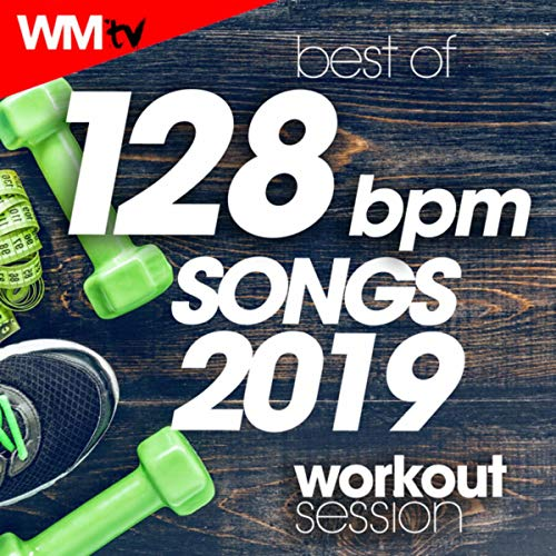 Best Of 128 Bpm Songs 2019 Workout Session (Unmixed Compilation for Fitness & Workout 128 Bpm / 32 Count)