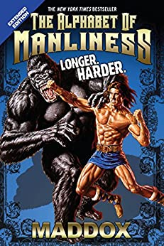 Alphabet of Manliness (revised and updated) by [Maddox, Angelo Vildasol, Bryan Douglas]