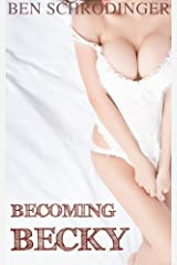 Becoming Becky (Gender Swap Erotica) Kindle Edition