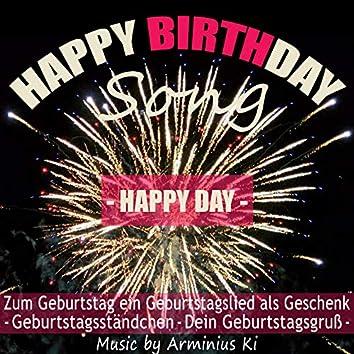 Happy Birthday Song - Happy Day - Zum Geburtstag ein Geburtstagslied als Geschenk - Geburtstagsständchen - Dein Geburtstagsgruß