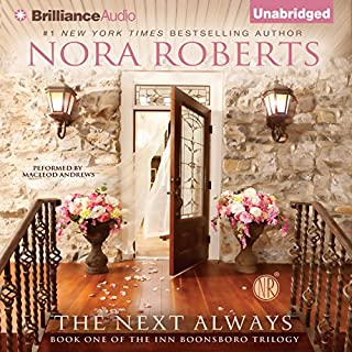 The Next Always     Inn BoonsBoro Trilogy, Book 1              Auteur(s):                                                                                                                                 Nora Roberts                               Narrateur(s):                                                                                                                                 MacLeod Andrews                      Durée: 11 h et 21 min     18 évaluations     Au global 4,3