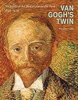 Van Gogh's Twin: The Scottish Art Dealer Alexander Reid, 1854-1928