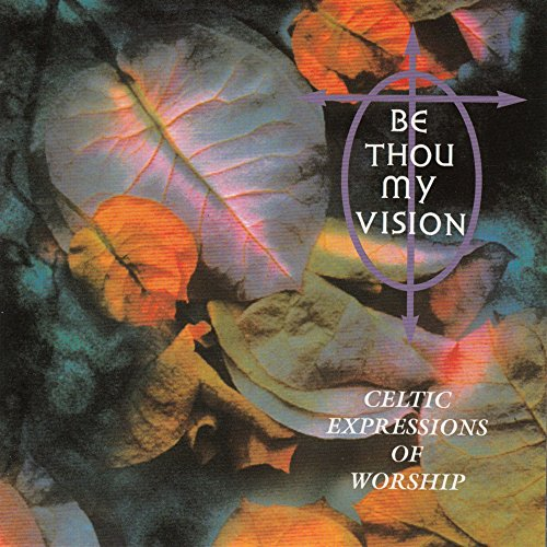 Be Thou My Vision - Celtic Expressions of Worship [Instrumental]