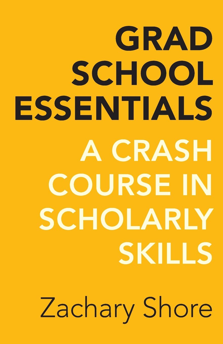 Image OfGrad School Essentials: A Crash Course In Scholarly Skills