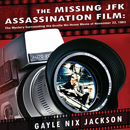 The Missing JFK Assassination Film audiobook cover art