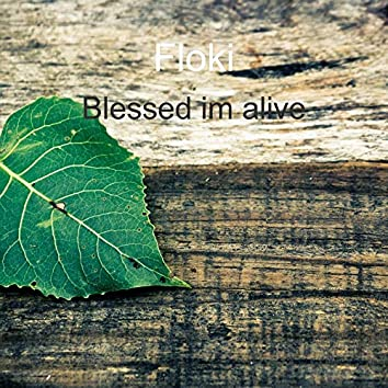 Blessed Im Alive