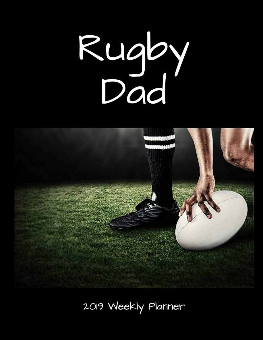 Rugby Dad 2019 Weekly Planner: A Scheduling Calendar for Busy Fathers