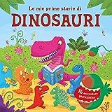 Le mie prime storie di dinosauri. 16 avventure giurassiche. Ediz. a colori