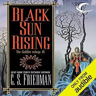 Black Sun Rising     Coldfire Trilogy, Book 1              Autor:                                                                                                                                 C. S. Friedman                               Sprecher:                                                                                                                                 R. C. Bray                      Spieldauer: 23 Std. und 47 Min.     9 Bewertungen     Gesamt 4,1