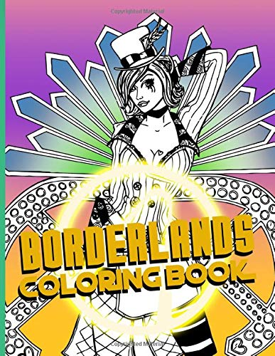 Borderlands Coloring Book: Anxiety Borderlands Coloring Books For Adults And Kids Unofficial