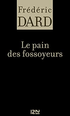 Le pain des fossoyeurs (FREDERIC DARD) (French Edition)