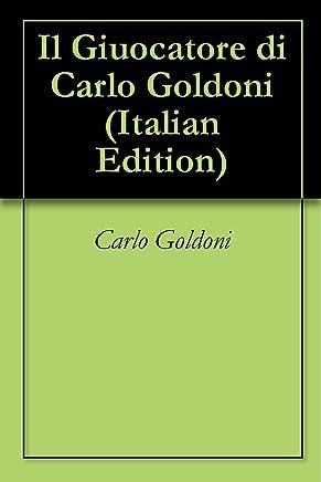 Il Giuocatore di Carlo Goldoni