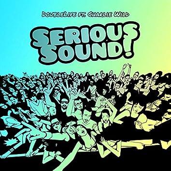 Serious Sound!