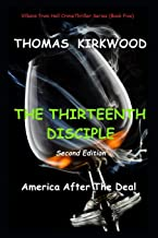 THE THIRTEENTH DISCIPLE: Second Edition: America After the Deal (Villains from Hell Crime Thriller Series)
