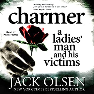 Charmer: A Ladies' Man and His Victims                   By:                                                                                                                                 Jack Olsen                               Narrated by:                                                                                                                                 Kevin Pierce                      Length: 11 hrs and 23 mins     6 ratings     Overall 4.3