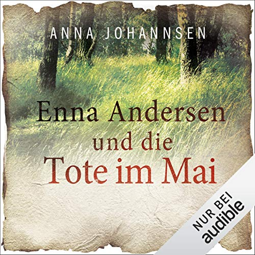 Enna Andersen und die Tote im Mai Audiobook By Anna Johannsen cover art