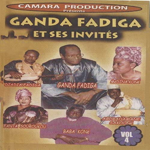 Ganda Fadiga feat. Diadia Fadiga, Fanta Souroukou, Baba Koné, Médina Koné & Abdrahamane Sakhoné