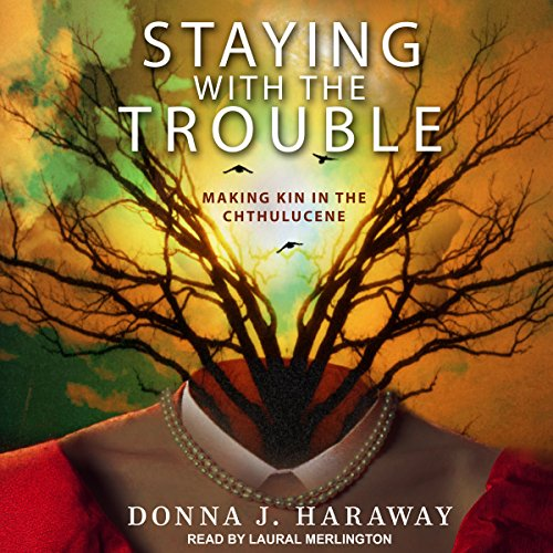 Staying with the Trouble audiobook cover art