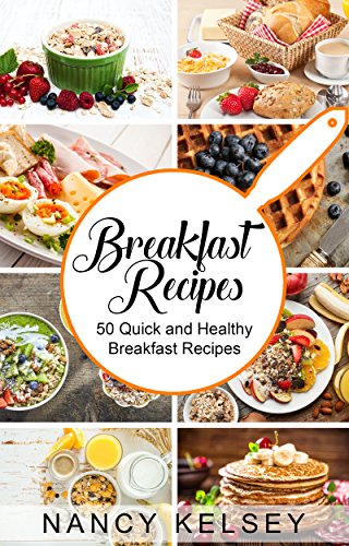 Breakfast Recipes 50 Quick And Healthy Breakfast Recipes Quick