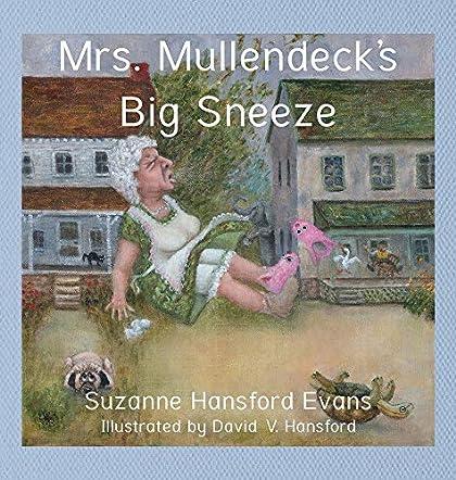 Mrs. Mullendeck's Big Sneeze