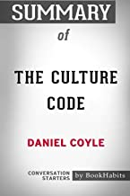 Summary of The Culture Code by Daniel Coyle: Conversation Starters