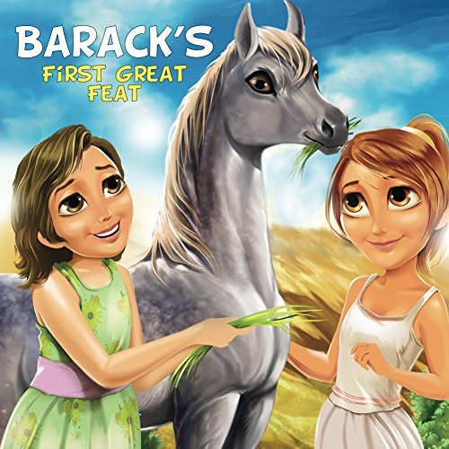 Barack's First Great Feat: A Little Arabian Horse Caught In The Middle Of The Israeli-Palestinian Conflict (English Edition)