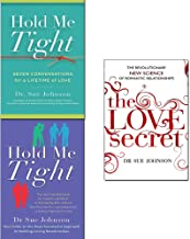 Sue Johnson Collection 3 Books Set (Hold Me Tight, Seven Conversations for a Lifetime of Love [Hardcover], The Love Secret)