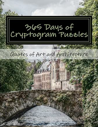 365 Days of Cryptogram Puzzles: Quotes of Art and Architecture
