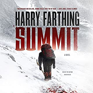 Summit     A Novel              By:                                                                                                                                 Harry Farthing                               Narrated by:                                                                                                                                 Harry Farthing                      Length: 17 hrs and 38 mins     2,713 ratings     Overall 4.5