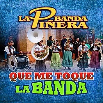 Que Me Toque La Banda