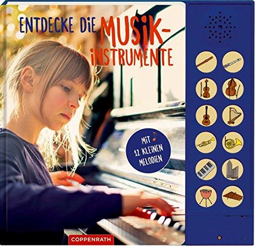 Entdecke die Musikinstrumente: Mit 12 kleinen Melodien