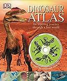 Dinosaur Atlas: An Amazing Journey Through a Lost World