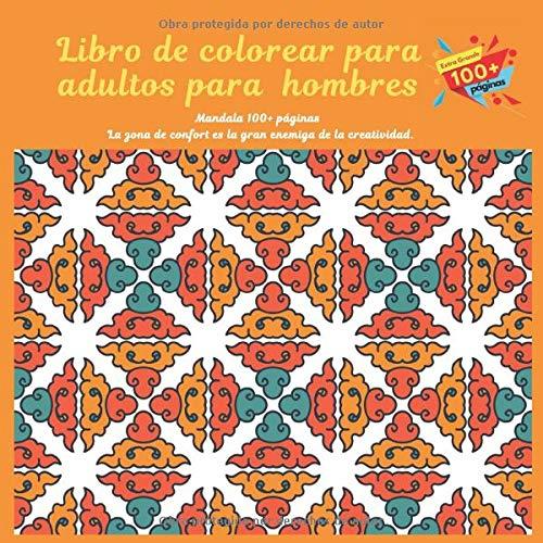 Libro de colorear para adultos para hombres Mandala 100+ páginas - La zona de confort es la gran enemiga de la creatividad