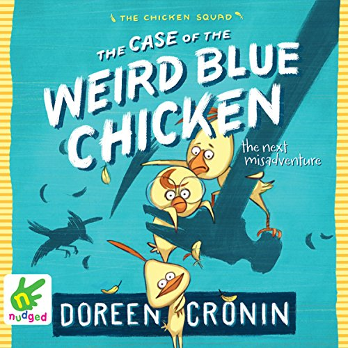 The Case of the Weird Blue Chicken audiobook cover art
