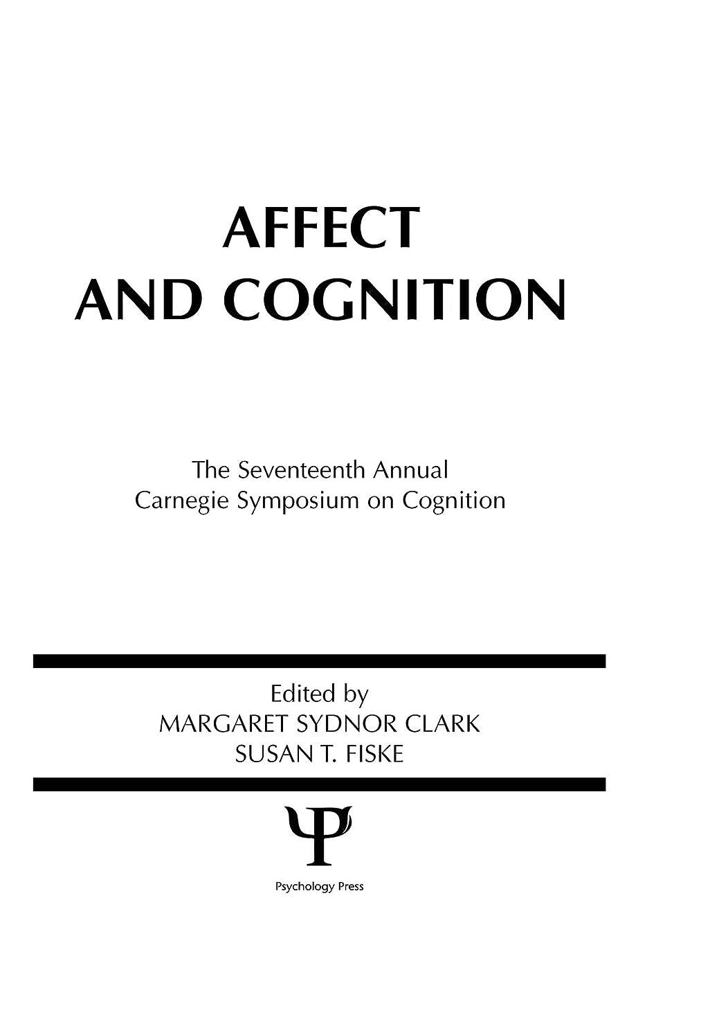 知覚できる置換君主Affect and Cognition: 17th Annual Carnegie Mellon Symposium on Cognition (Carnegie Mellon Symposia on Cognition Series) (English Edition)