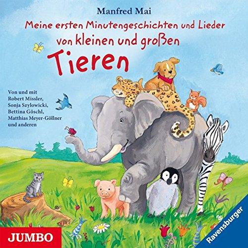 Meine ersten Minutengeschichten und Lieder von kleinen und großen Tieren Titelbild